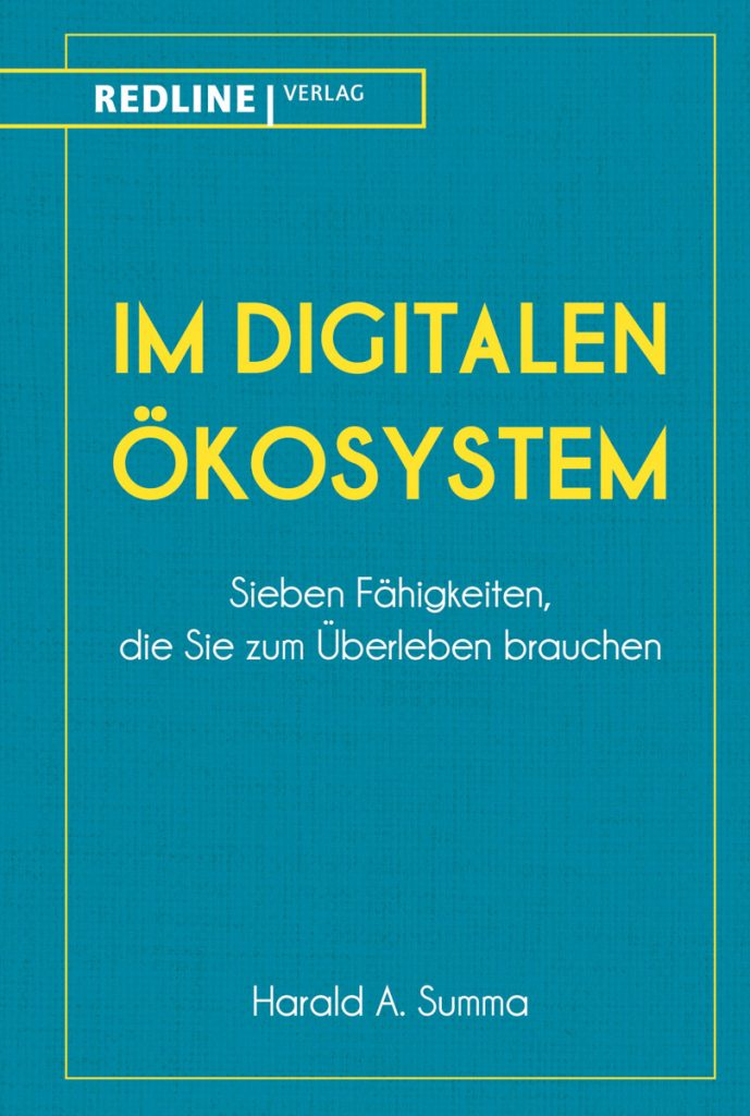 Harald A. Summa + Buch: Im digitalen Ökosystem